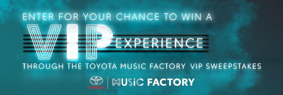 Toyota Music Factory VIP Sweepstakes